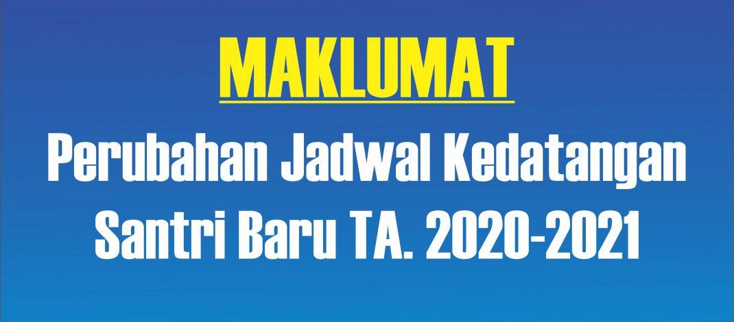 Perubahan Jadwal Kedatangan Santri Baru TA. 2020-2021